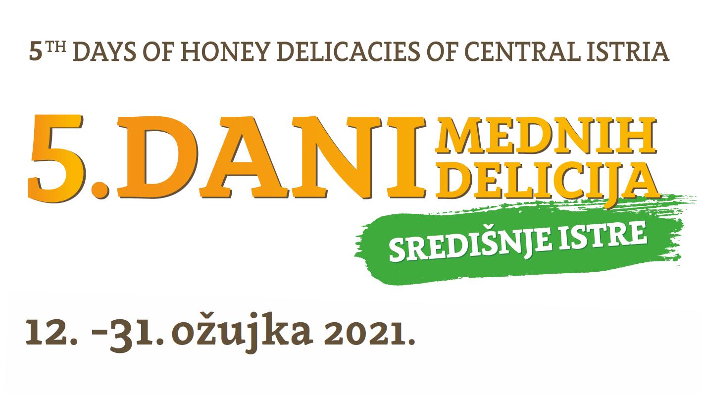 Gastro manifestacija 5. Dani mednih delicija središnje Istre od 12.-31. ožujka 2021.